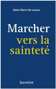 Couverture d'ouvrage: Marcher vers la sainteté