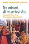 Tre misteri di misericordia, de Marie-Dominique Philippe