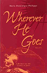 Wherever he goes, de Marie-Dominique Philippe