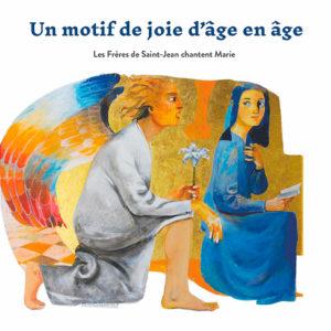 """Les Frères de Saint-Jean chantent Marie """"Un motif de joie d'âge en âge"""""""