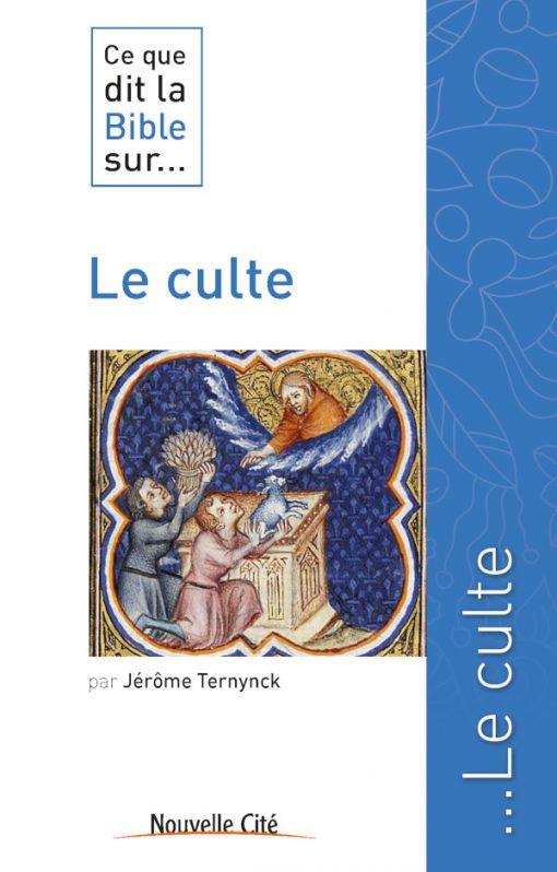Frère Marie-Jérôme Ternynck publie Ce que dit la Bible sur le culte, aux éditions Nouvelle Cité